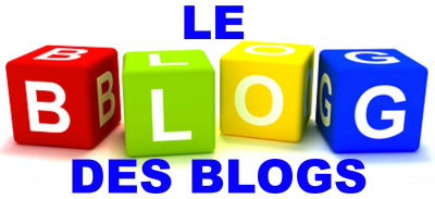 LE BLOG DES BLOGS